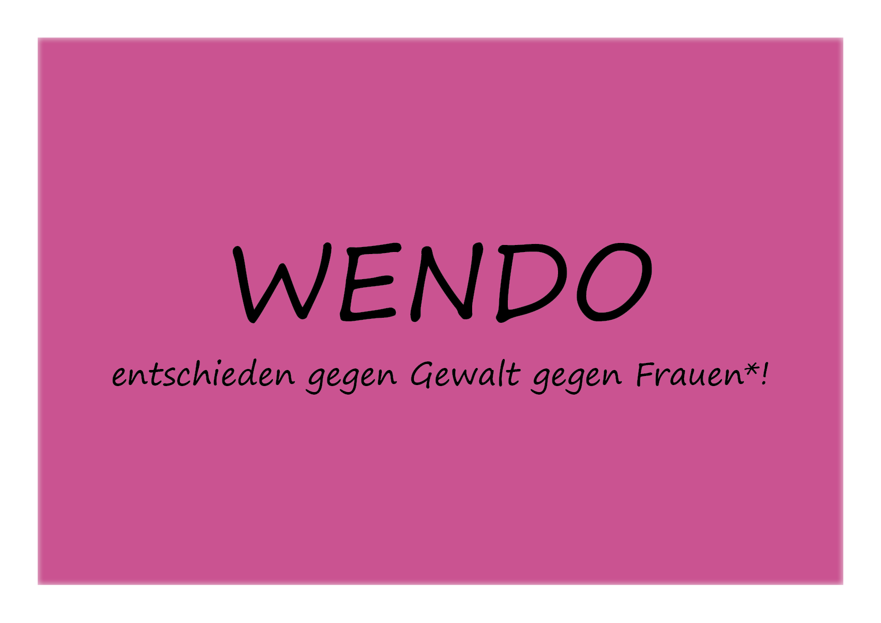 WENDO - entschieden gegen Gewalt gegen Frauen